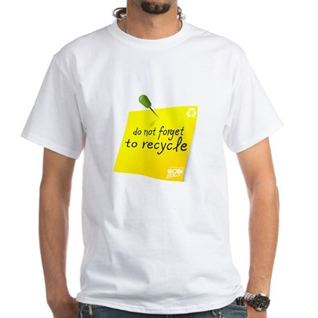 Do not Forget to Recycle White T-Shirt
