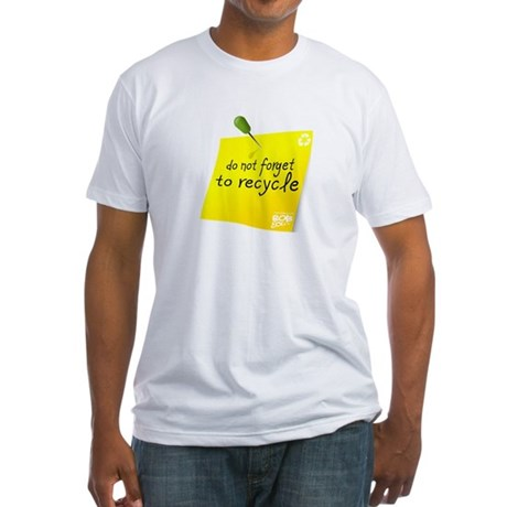 Do not Forget to Recycle Fitted T-Shirt