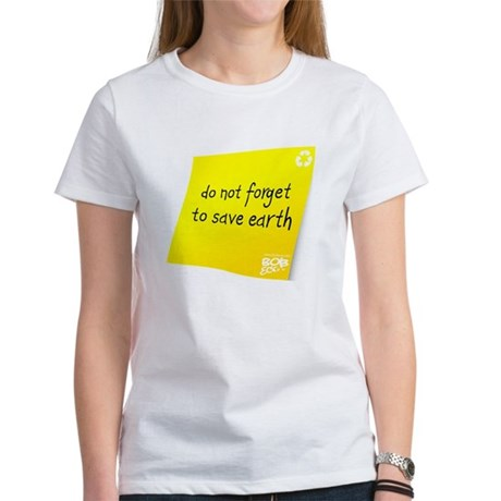 Do not Forget to Save Earth Women's T-Shirt