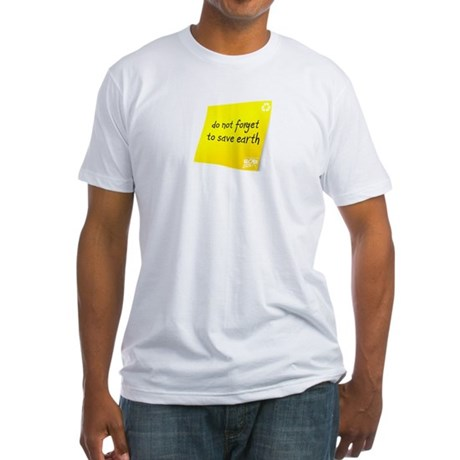 Do not Forget to Save Earth Fitted T-Shirt