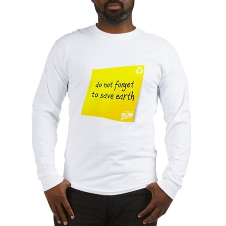 Do not Forget to Save Earth Long Sleeve T-Shirt