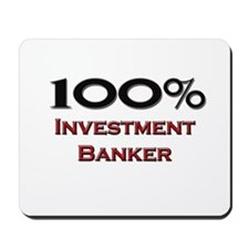 100 Percent Investment Banker Mousepad