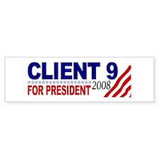 Client 9 for President Bumper Bumper Sticker