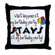 Stays At My Birthday Party Throw Pillow