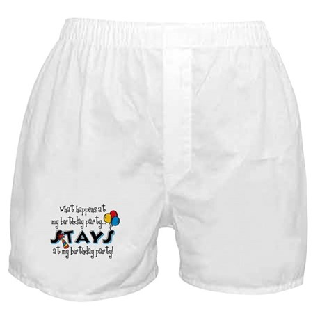 Stays At My Birthday Party Boxer Shorts