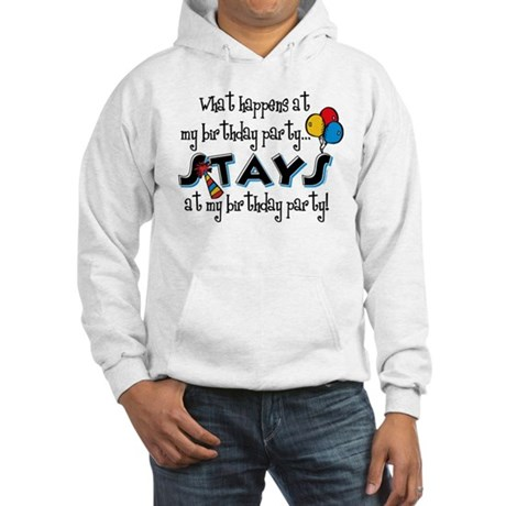 Stays At My Birthday Party Hooded Sweatshirt