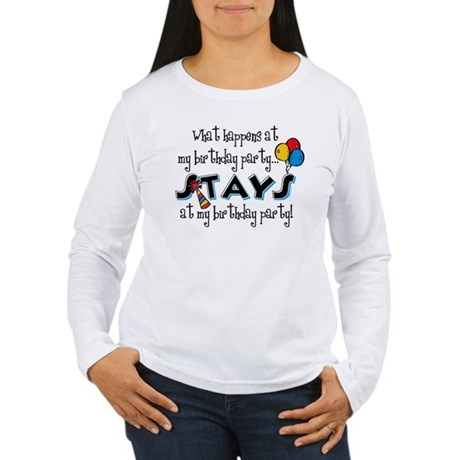 Stays At My Birthday Party Women's Long Sleeve T-S