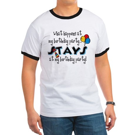 Stays At My Birthday Party Ringer T