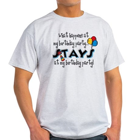 Stays At My Birthday Party Light T-Shirt
