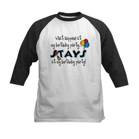 Stays At My Birthday Party Kids Baseball Jersey