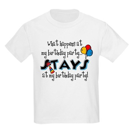Stays At My Birthday Party Kids Light T-Shirt