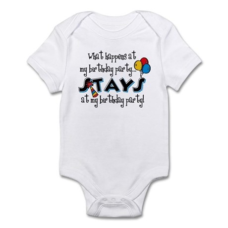 Stays At My Birthday Party Infant Bodysuit