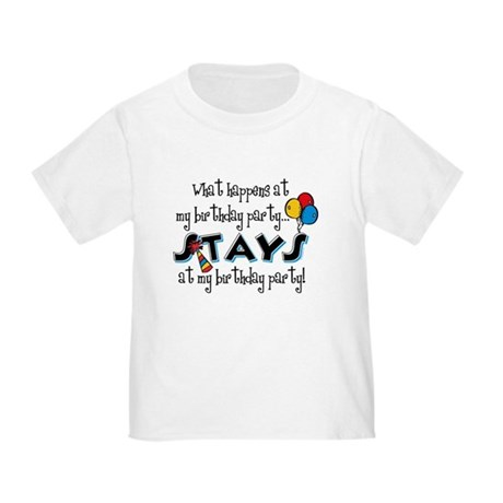 Stays At My Birthday Party Toddler T-Shirt