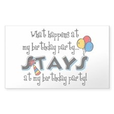 Stays At My Birthday Party Rectangle Decal