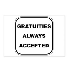 Gratuities Always Accepted Postcards (Package of 8