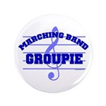 "Marching Band Groupie 3.5"" Button"