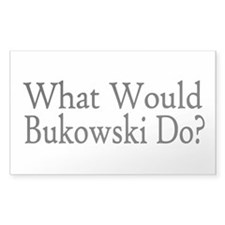 What Would Bukowski Do? Rectangle Sticker 50 pk)