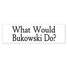 What Would Bukowski Do? Bumper Sticker (10 pk)