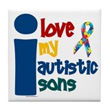 I Love My Autistic Sons 1 Tile Coaster