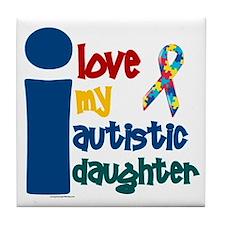I Love My Autistic Daughter 1 Tile Coaster