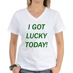 I Got Lucky Today Women's V-Neck T-Shirt