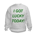 I Got Lucky Today Kids Sweatshirt
