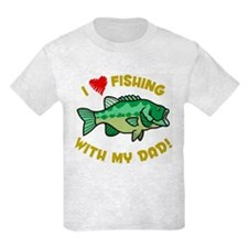 I LOVE FISHING WITH MY DAD! T-Shirt