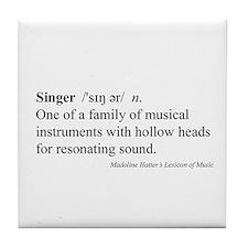 Humorous Singer Definition Tile Coaster