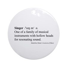 Humorous Singer Definition Ornament (Round)