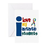 I Love My Autistic Students 1 Greeting Cards (Pk o