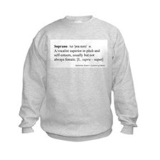 Humorous Soprano Definition Sweatshirt