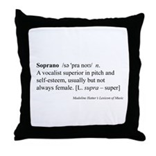 Humorous Soprano Definition Throw Pillow
