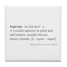 Humorous Soprano Definition Tile Coaster
