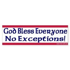 Bumper Sticker - God Bless Everyone, No Exceptions
