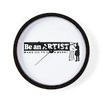 Be a Starving Artist Wall Clock