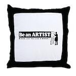 Be a Starving Artist Throw Pillow