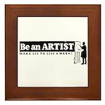 Be a Starving Artist Framed Tile