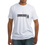 Be a Starving Artist Fitted T-Shirt