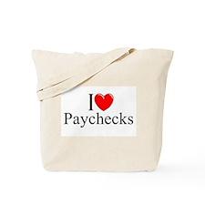 """I love (Heart) Paychecks"" Tote Bag"