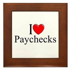 """I love (Heart) Paychecks"" Framed Tile"