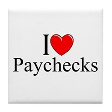 """I love (Heart) Paychecks"" Tile Coaster"