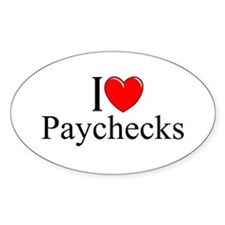 """I love (Heart) Paychecks"" Oval Decal"