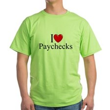"""I love (Heart) Paychecks"" T-Shirt"