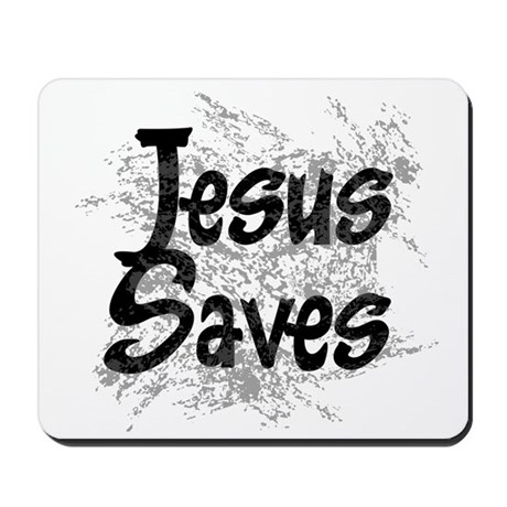 Jesus Saves Mousepad