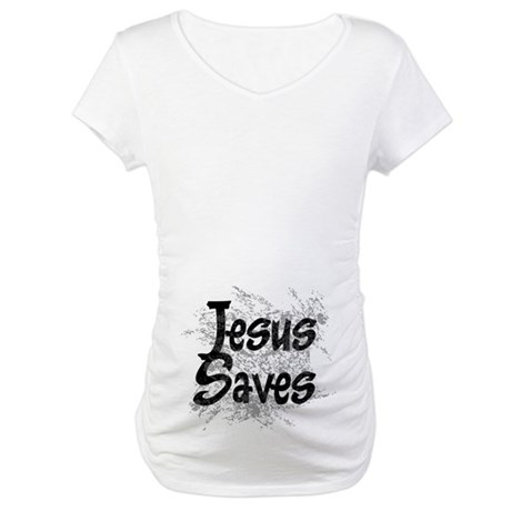 Jesus Saves Maternity T-Shirt