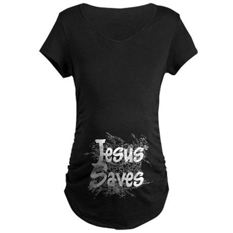 Jesus Saves Maternity Dark T-Shirt