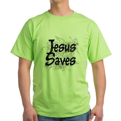 Jesus Saves Green T-Shirt