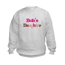 Bob's Daughter Sweatshirt