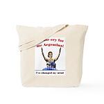 Cry for me Argentina! (I've c Tote Bag