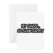 """Hey Cancer...Go Fuck Yourself"" Greeting Card"